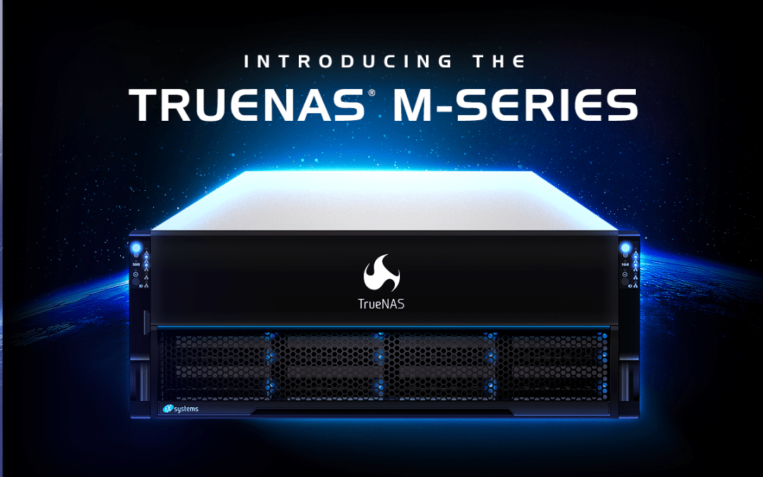 iXsystems Unveils New TrueNAS M-Series Unified Storage Line