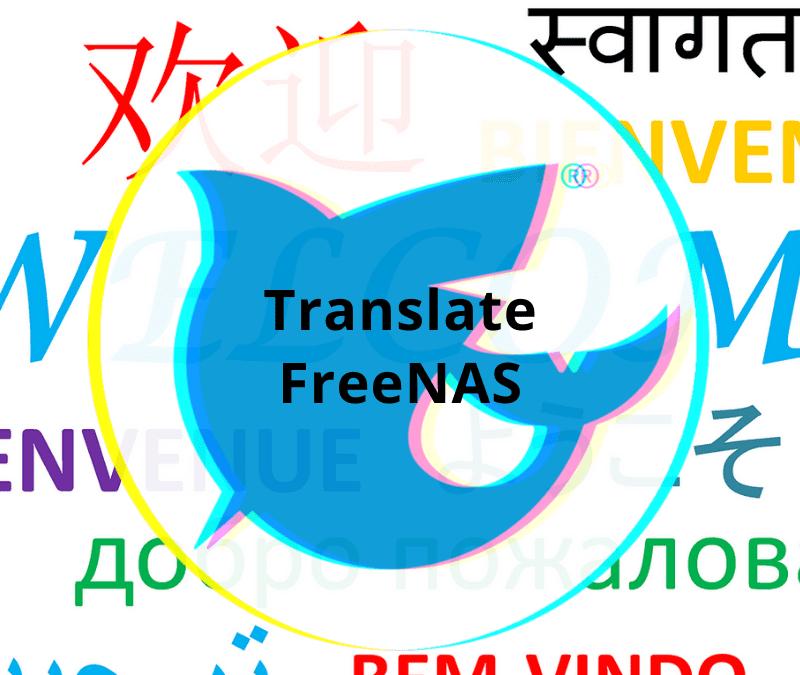 How To: Contributing Language Translations to FreeNAS