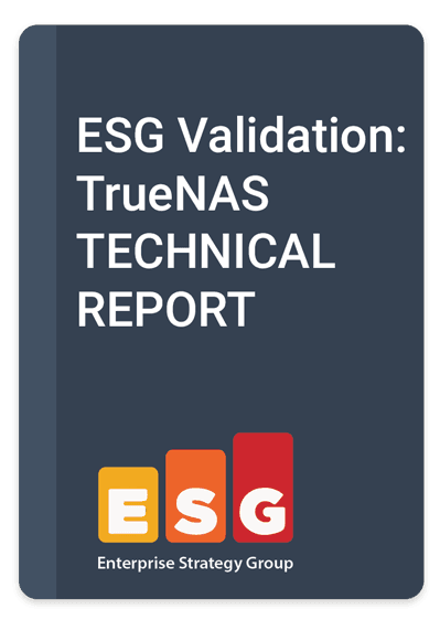 ESG Validation: TrueNAS Technical Report